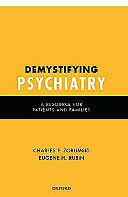 Portada del libro 9780195386400 Demystifying Psychiatry. a Resource for Patients and Families