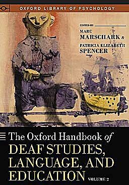 Portada del libro 9780195390032 The Oxford Handbook of Deaf Studies, Language, and Education, Vol. 2 (Oxford Library of Psychology)
