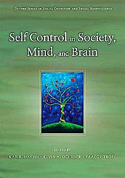 Portada del libro 9780195391381 Self Control in Society, Mind, and Brain
