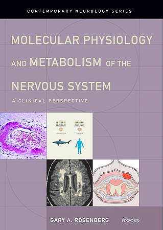 Portada del libro 9780195394276 Molecular Physiology and Metabolism of the Nervous System. a Clinical Perspective (Contemporary Neurology Series)