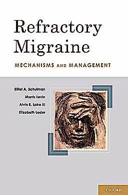 Portada del libro 9780195394696 Refractory Migraine. Mechanisms and Management