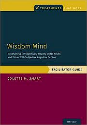 Portada del libro 9780197510001 Wisdom Mind. Mindfulness for Cognitively Healthy Older Adults and Those With Subjective Cognitive Decline, Facilitator Guide