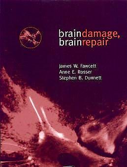 Portada del libro 9780198523376 Brain Damage, Brain Repair