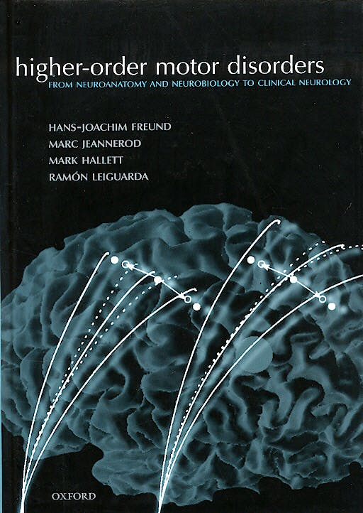 Portada del libro 9780198525769 Higher-Order Motor Disorders. from Neuroanatomy and Neurobiology to Clinical Neurology