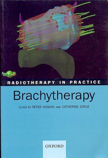 Portada del libro 9780198529408 Radiotherapy in Practice. Brachytherapy