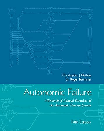 Portada del libro 9780198566342 Autonomic Failure. a Textbook of Clinical Disorders of the Autonomic Nervous System