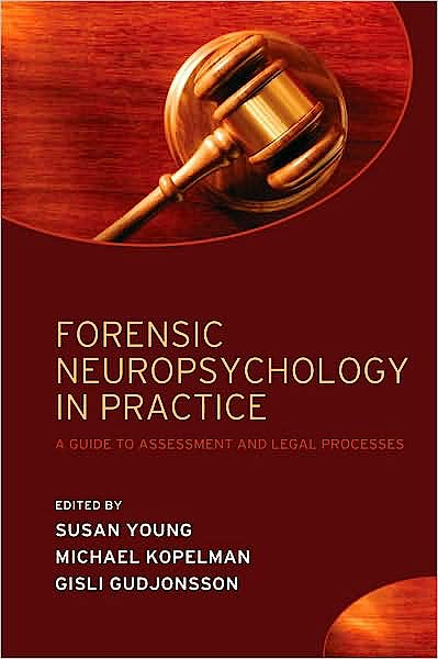 Portada del libro 9780198566830 Forensic Neuropsychology in Practice: A Guide to Assessment and Legal Processes