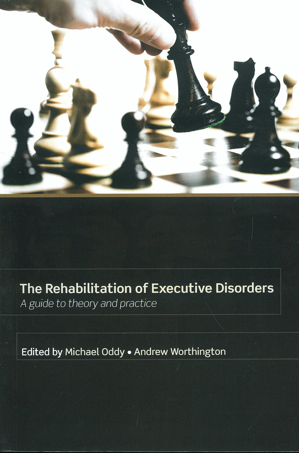 Portada del libro 9780198568056 The Rehabilitation of Executive Disorders. a Guide to Theory and Practice