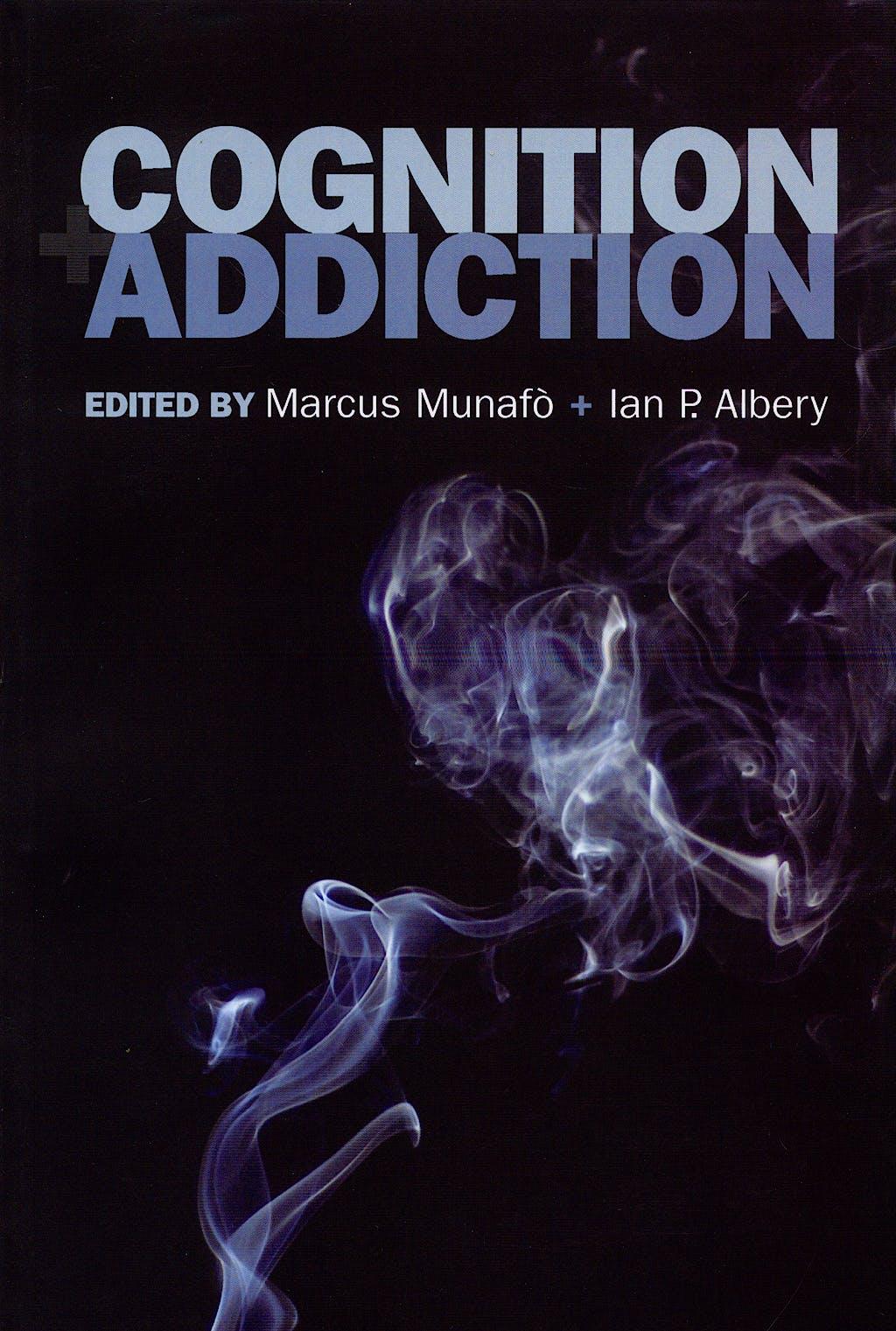 Portada del libro 9780198569305 Cognition and Addiction