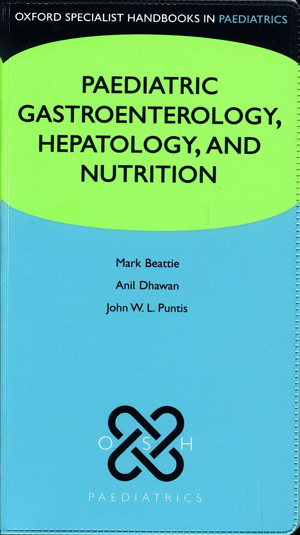 Portada del libro 9780198569862 Paediatric Gastroenterology, Hepatology and Nutrition (Oxford Specialist Handbooks in Paediatrics)