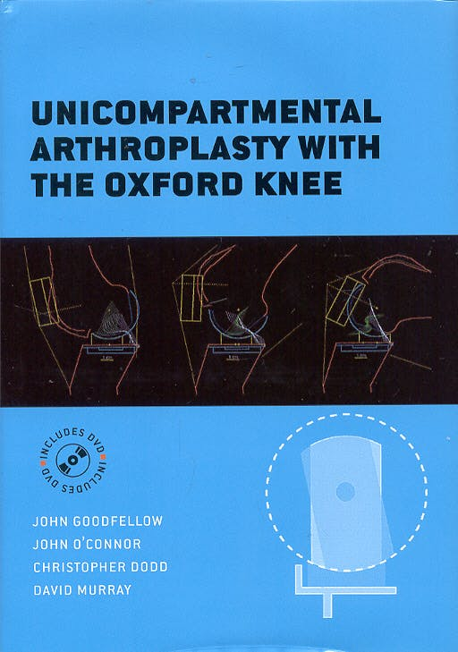 Portada del libro 9780198570523 Unicompartmental Arthroplasty with the Oxford Knee + Dvd