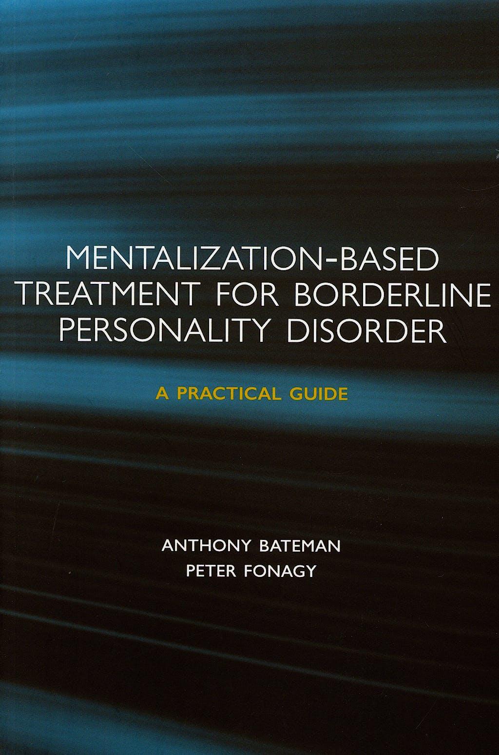 Portada del libro 9780198570905 Mentalization-Based Treatment for Borderline Personality Disorder