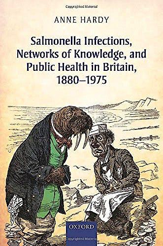 Portada del libro 9780198704973 Salmonella Infections, Networks of Knowledge, and Public Health in Britain, 1880-1975