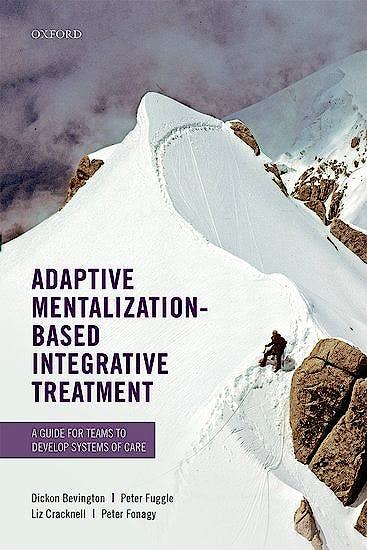 Portada del libro 9780198718673 Adaptive Mentalization-Based Integrative Treatment. A Guide for Teams to Develop Systems of Care