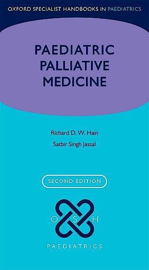 Portada del libro 9780198745457 Paediatric Palliative Medicine (Oxford Specialist Handbooks in Paediatrics)