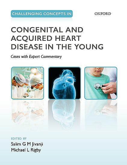 Portada del libro 9780198759447 Challenging Concepts in Congenital and Acquired Heart Disease in the Young. A Case-Based Approach with Expert Commentary