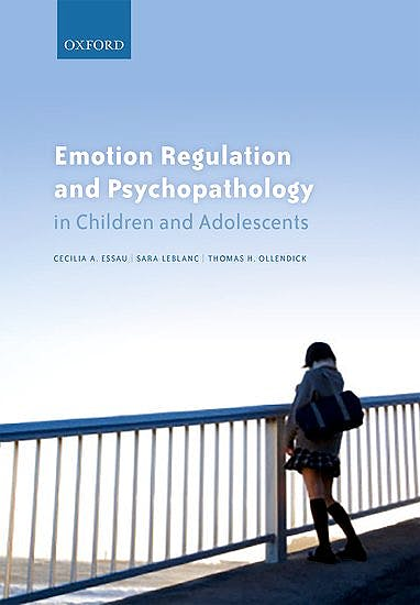 Portada del libro 9780198765844 Emotion Regulation and Psychopathology in Children and Adolescents