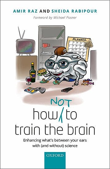 Portada del libro 9780198789673 How (Not) to Train the Brain. Enhancing What's between Your Ears with (and Without) Science