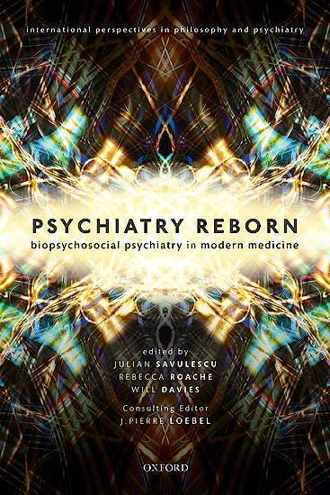 Portada del libro 9780198789697 Psychiatry Reborn. Biopsychosocial Psychiatry in Modern Medicine