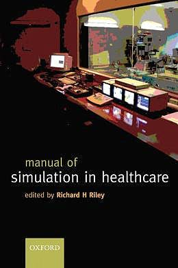 Portada del libro 9780199205851 Manual of Simulation in Healthcare