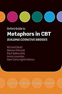 Portada del libro 9780199207497 Oxford Guide to Metaphors in Cbt. Building Cognitive Bridges (Oxford Guides to Cognitive Behavioural Therapy)