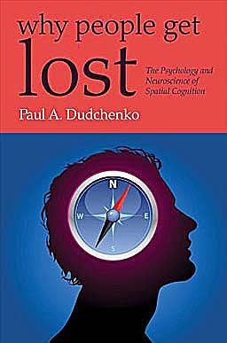 Portada del libro 9780199210862 Why People Get Lost. the Psychology and Neuroscience of Spatial Cognition