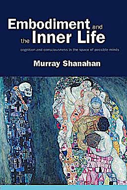 Portada del libro 9780199226559 Embodiment and the Inner Life. Cognition and Consciousness in the Space of Possible Minds
