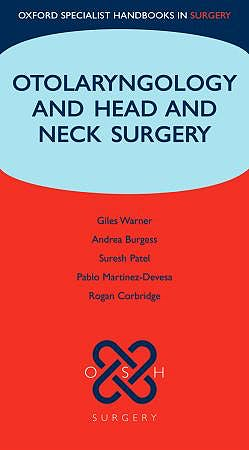 Portada del libro 9780199230228 Otolaryngology and Head and Neck Surgery (Oxford Specialist Handbooks in Surgery)