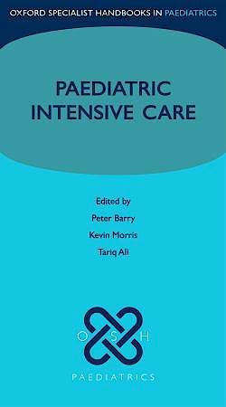 Portada del libro 9780199233274 Paediatric Intensive Care (Oxford Specialist Handbooks in Paediatrics)