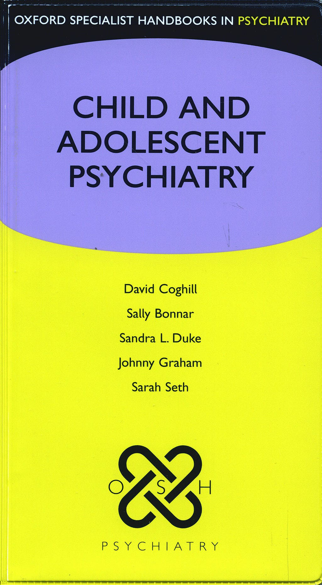 Portada del libro 9780199234998 Child and Adolescent Psychiatry (Oxford Specialist Handbooks in Psychiatry)