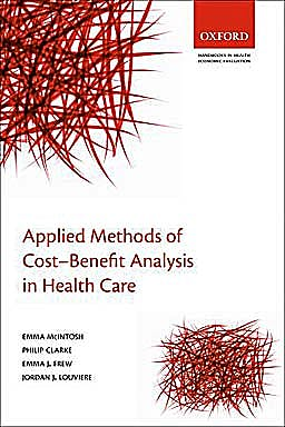 Portada del libro 9780199237128 Applied Methods of Cost-Benefit Analysis in Health Care (Handbooks in Health Economic Evaluation 4)