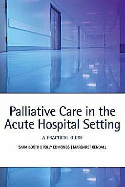 Portada del libro 9780199238927 Palliative Care in the Acute Hospital Setting. a Practical Guide
