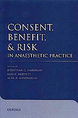 Portada del libro 9780199296873 Consent, Benefit, & Risk in Anaesthetic Practice
