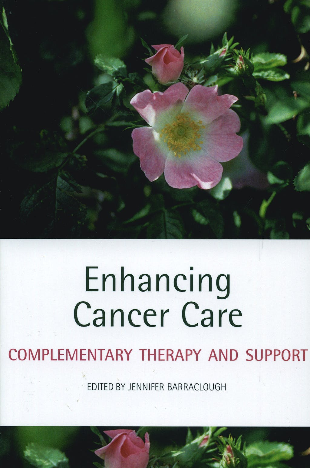 Portada del libro 9780199297559 Enhancing Cancer Care: Complementary Theraphy and Support