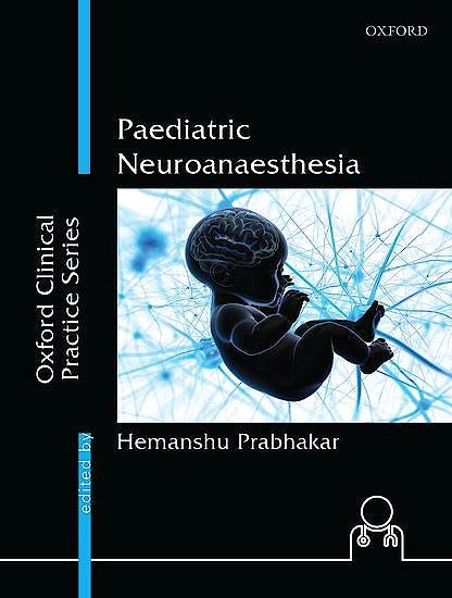 Portada del libro 9780199479658 Paediatric Neuroanaesthesia