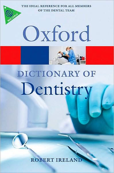 Portada del libro 9780199533015 A Dictionary of Dentistry (Oxford Paperback Reference)