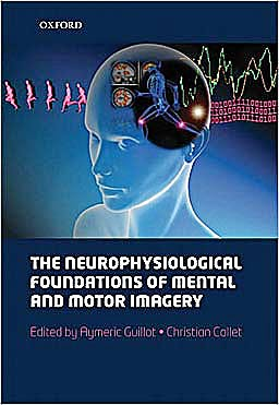 Portada del libro 9780199546251 The Neurophysiological Foundations of Mental and Motor Imagery