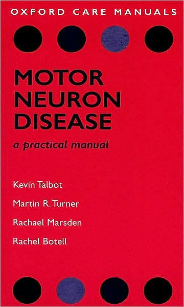 Portada del libro 9780199547364 Motor Neuron Disease. a Practical Manual (Oxford Care Manuals)