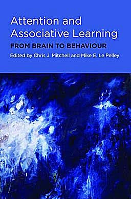 Portada del libro 9780199550531 Attention and Associative Learning. from Brain to Behaviour