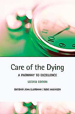 Portada del libro 9780199550838 Care of the Dying. a Pathway to Excellence