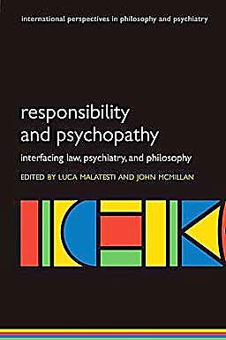 Portada del libro 9780199551637 Responsibility and Psychopathy. Interfacing Law, Psychiatry and Philosophy (International Perspectives in Philosophy & Psychiatry)