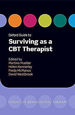 Portada del libro 9780199561308 Oxford Guide to Surviving as a Cbt Therapist (Oxford Guides to Cognitive Behavioural Therapy)