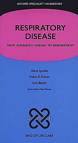 Portada del libro 9780199564033 Respiratory Disease. from Advanced Disease to Bereavement (Oxford Specialist Handbooks)