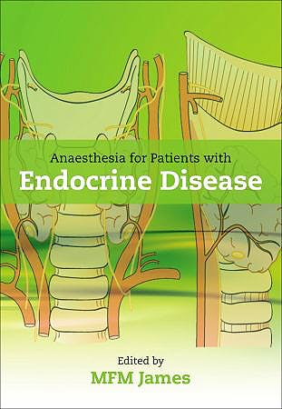 Portada del libro 9780199570256 Anaesthesia for Patients with Endocrine Disease