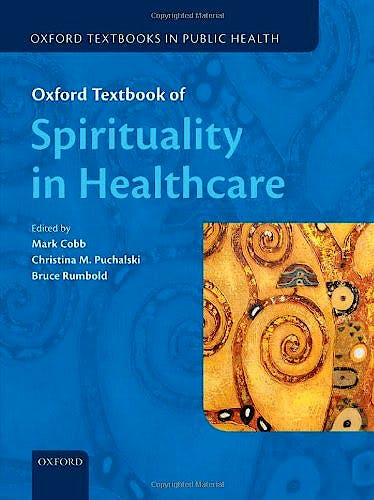 Portada del libro 9780199571390 Oxford Textbook of Spirituality in Healthcare + Online Access (Hardcover)