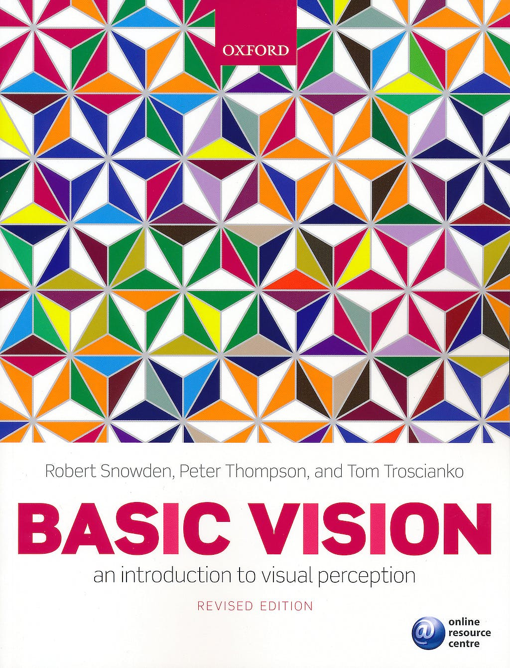 Portada del libro 9780199572021 Basic Vision. an Introduction to Visual Perception
