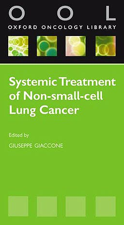 Portada del libro 9780199580484 Systemic Treatment of Non-Small Cell Lung Cancer (Oxford Oncology Library)