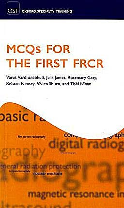 Portada del libro 9780199584024 MCQs for the First FRCR (Oxford Specialty Training: Revision Texts)