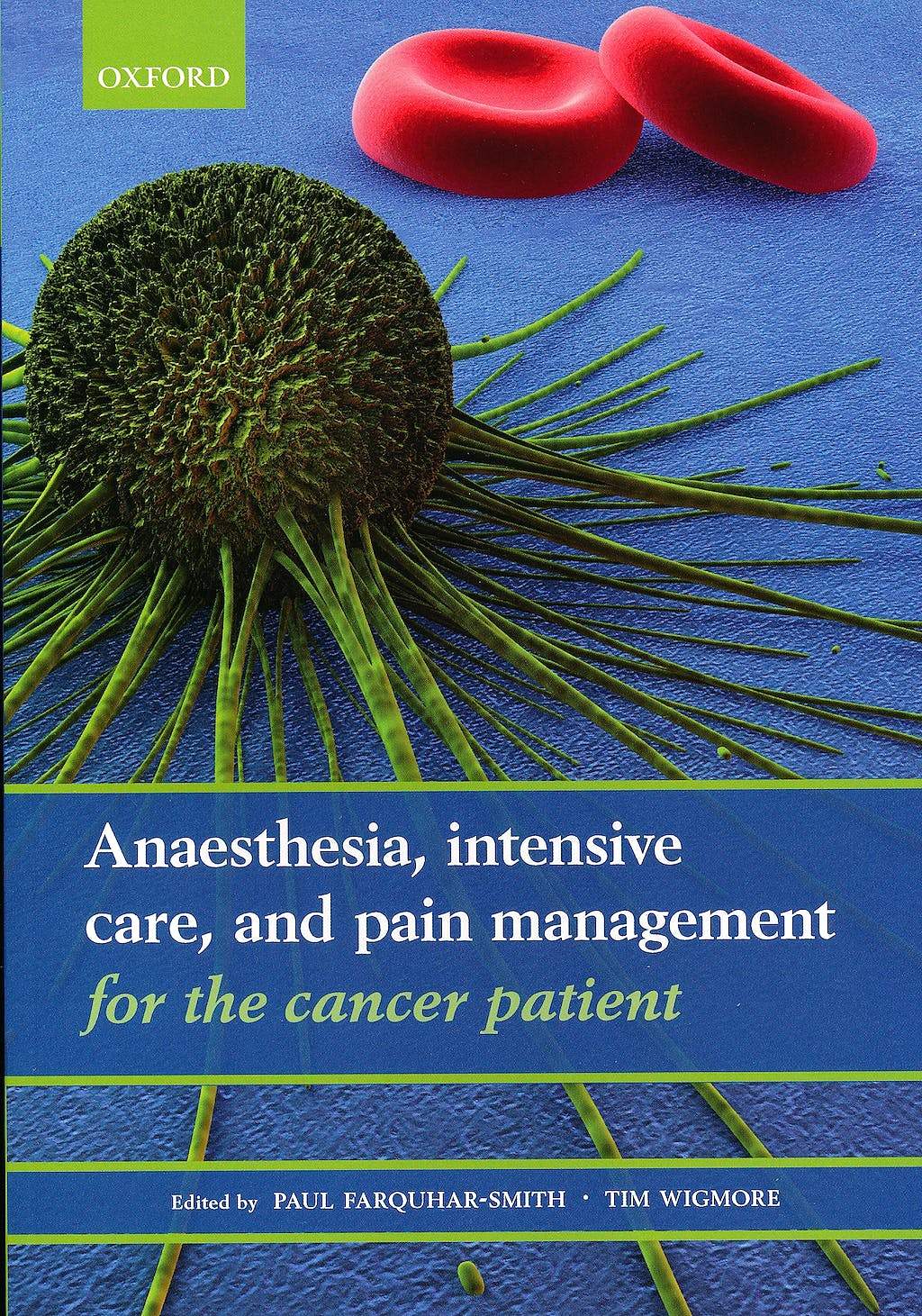 Portada del libro 9780199584642 Anaesthesia, Intensive Care, and Pain Management for the Cancer Patient