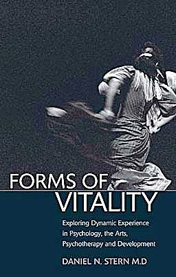 Portada del libro 9780199586066 Forms of Vitality. Exploring Dynamic Experience in Psychology, the Arts, Psychotherapy, and Development